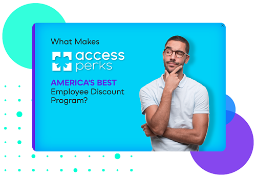 What Makes Access Perks America's Best Employee Discount Program?